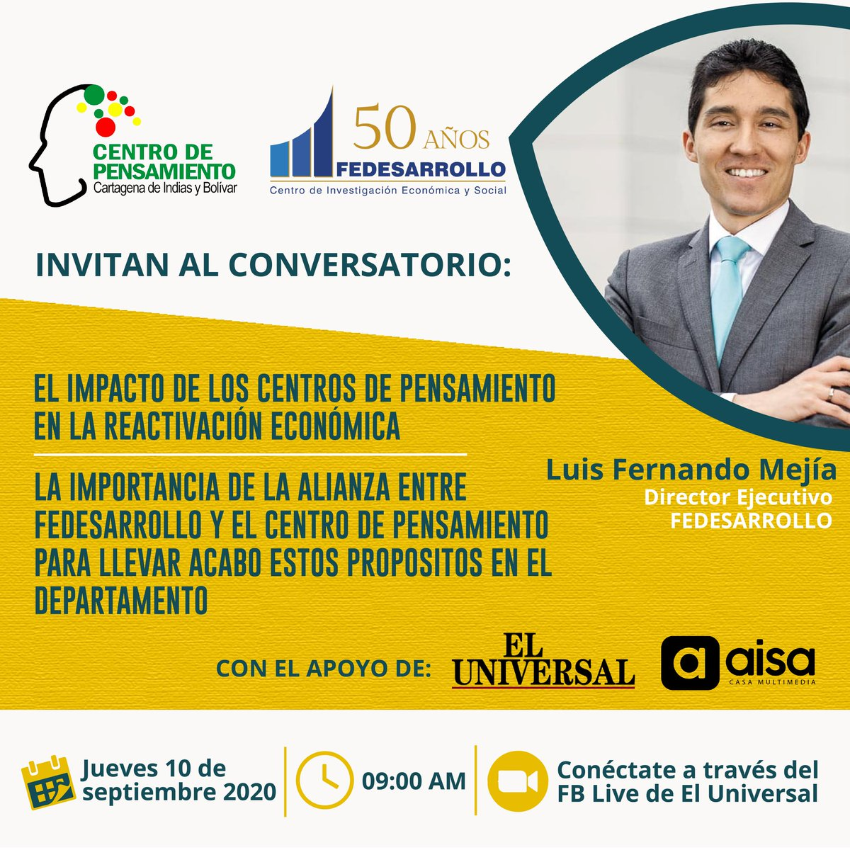 Este jueves 10 de sep. a las 9 AM, tendremos el conversatorio EL IMPACTO DE LOS CENTROS DE PENSAMIENTO EN LA REACTIVACIÓN ECONÓMICA en el que contaremos con @LuisFerMejia director ejecutivo de @Fedesarrollo.  Transmisión a través del FB Live de nuestro aliado @ElUniversalCtg. https://t.co/BZbOKlFla4