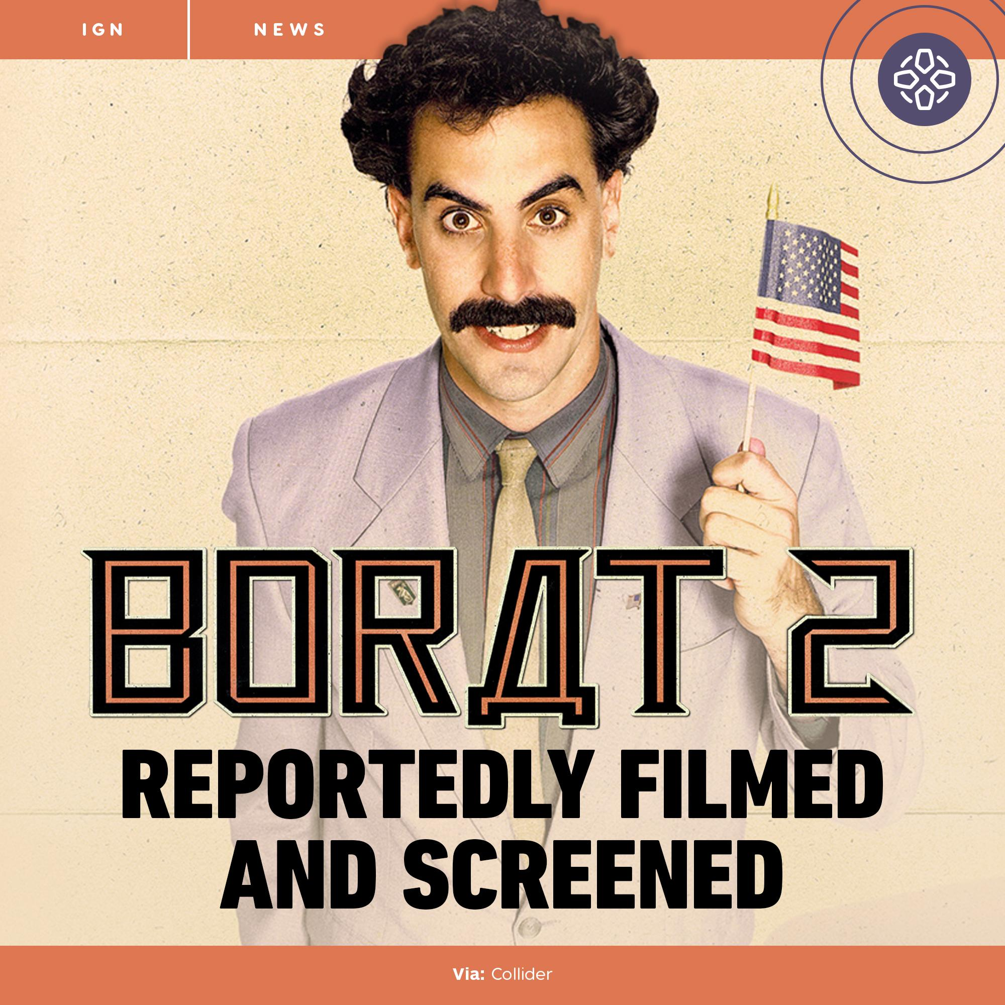 Ign On Twitter Borat 2 Is Said To Have Already Been Shot On Location Around L A And Screened For Industry People A New Report Claims Some Believe It Will Be Released Prior