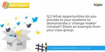 Q3: How are students the changemakers? #TeachSDGs #highrlogues @TeachSDGs @UNSDGLearn @Highr_TeacherEd