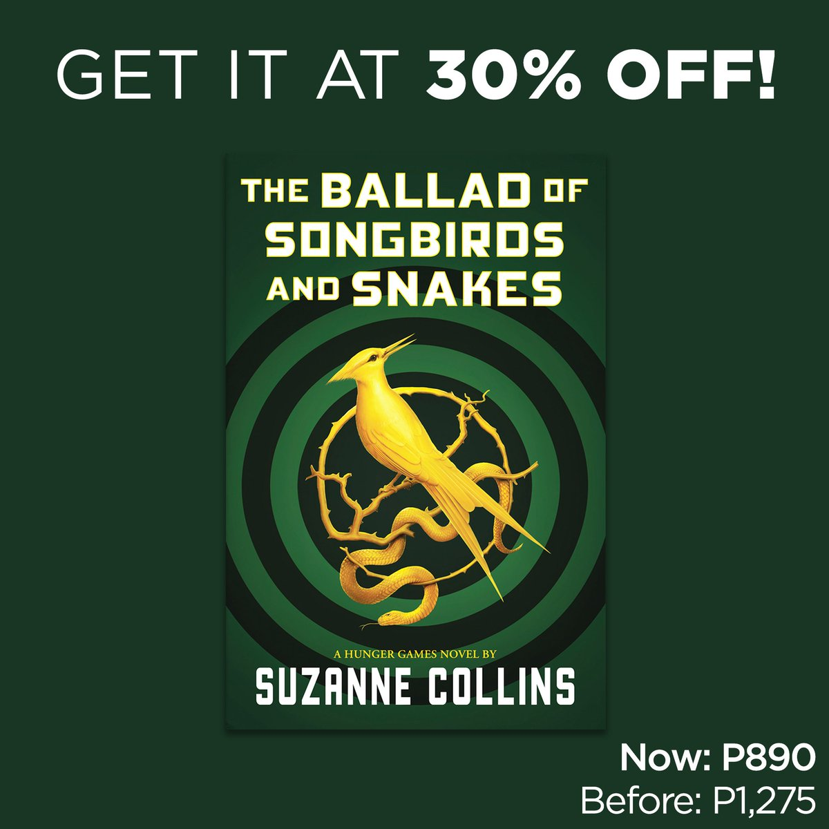 Enjoy this special 9.9 offer: Suzanne Collins' 'The Ballad of Songbirds and Snakes' is now available for only P890 (before: P1,275)! #TheBalladOfSongbirdsAndSnakes #SuzanneCollins #TheHungerGames #NBSbookstagram #NBSeveryday