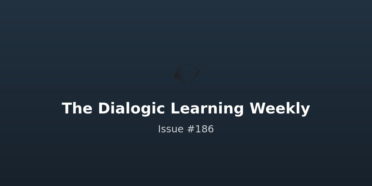 The Dialogic Learning Weekly #186 buff.ly/31Zxcz3
