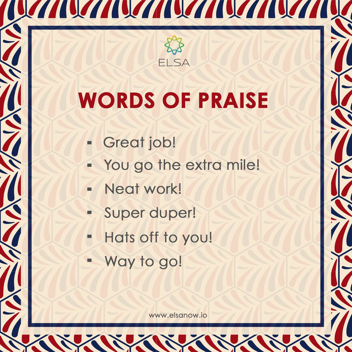 Here are some words of praise for you! Keep doing a great job! Learn more at Elsa Speak app at https://t.co/bENiEpfRpe.  #EnglishTips #SpokenEnglish #PracticewithElsa #LearnMore https://t.co/oAVFnNXXvp