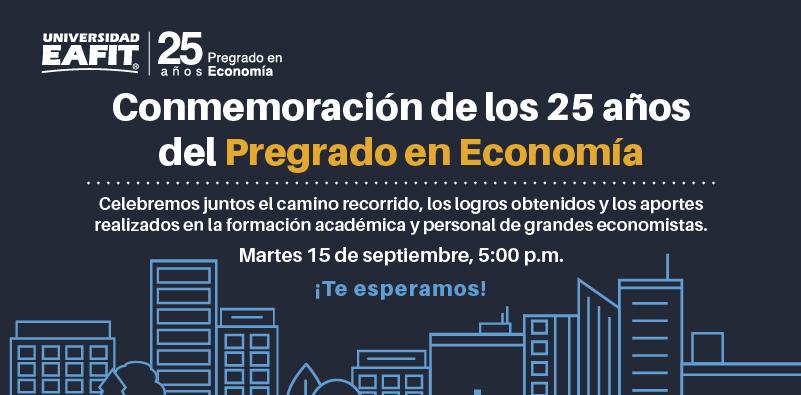 ⚠️¡Atención! El  martes 15 de septiembre (5:00 p.m.) iniciaremos las actividades conmemorativas de los 25 años del Pregrado en #Economía de @EAFIT: un espacio para celebrar y reconocer los aportes del programa. 👉Conéctate: https://t.co/AaXoHR4B10 https://t.co/9fTYFiqeWB