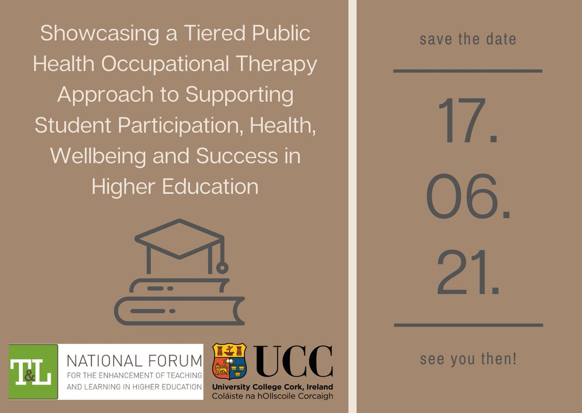 Save the Date! 17th June 2021  (in  @UCC or online depending on guidance at the time). Either way, we hope you can join!  https://t.co/tetUyclHGj  @AOTInews @OT_4_university @ClodaghNolan1 @SusanMadigan3 @MicheleJ_Hill @The_ISHA @ThePCHEI @TerrymagNF https://t.co/teWzIKCdir