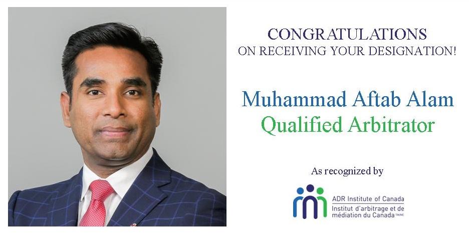 Congratulations to Muhammad Aftab Alam @Muhamma20180990 member of ADR Institute of Ontario on receiving his new Qualified Arbitrator designation! #ADR #arbitrator #arbitration @ADROntario https://t.co/UYZguiVQGM