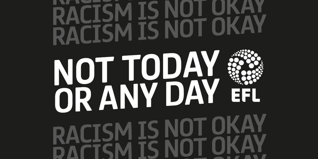 The EFL and its Clubs are united in tackling discrimination and prejudiced behaviour in all its forms. Racism is not okay. Not today or any day. #EFL | #NotTodayOrAnyDay