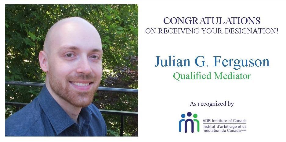 Congratulations to Julian Ferguson @JulianGFerg member of ADR Institute of Ontario on receiving his new Qualified Mediator designation! #ADR #mediation #mediator @ADROntario https://t.co/lTFqhEKi96