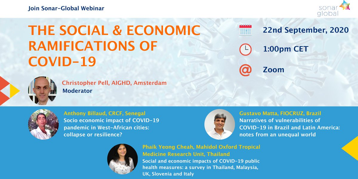 #RegisterNow & join @SonarGlobalEU webinar to discuss the #social & #economic ramifications of #Covid19 with 👇  🇹🇭 @phaikyeong @MahidolU 🇧🇷 @GustavoCMatta @fiocruz  🇸🇳 Anthony Billaud, CRCF   Moderator: @C1Pell @aighd   Register here 👉  https://t.co/nmTndM2Lng https://t.co/yGRX8UT2Zd