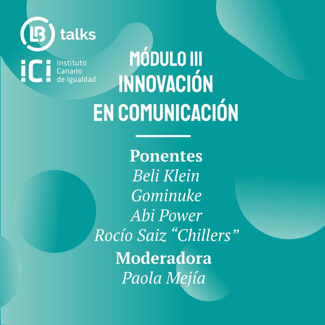 """Innovación en comunicación"" será el tercer módulo de #LBTalks2020.  Con testimonios de:  💬@beli_klein 💬@gominuke 💬@AbiPower 💬@rociochillers  Modera: Paola Mejía de @Lesbicanarias   https://t.co/Wv63Dj59ZM https://t.co/VPAHAiafaM"