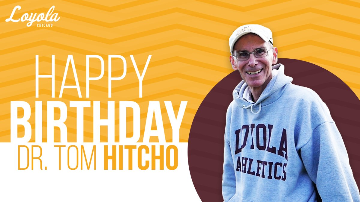 Happy Birthday to Mr. Loyola himself—Dr. Tom Hitcho! 💛  #OnwardLU https://t.co/wu9SUAMeN5