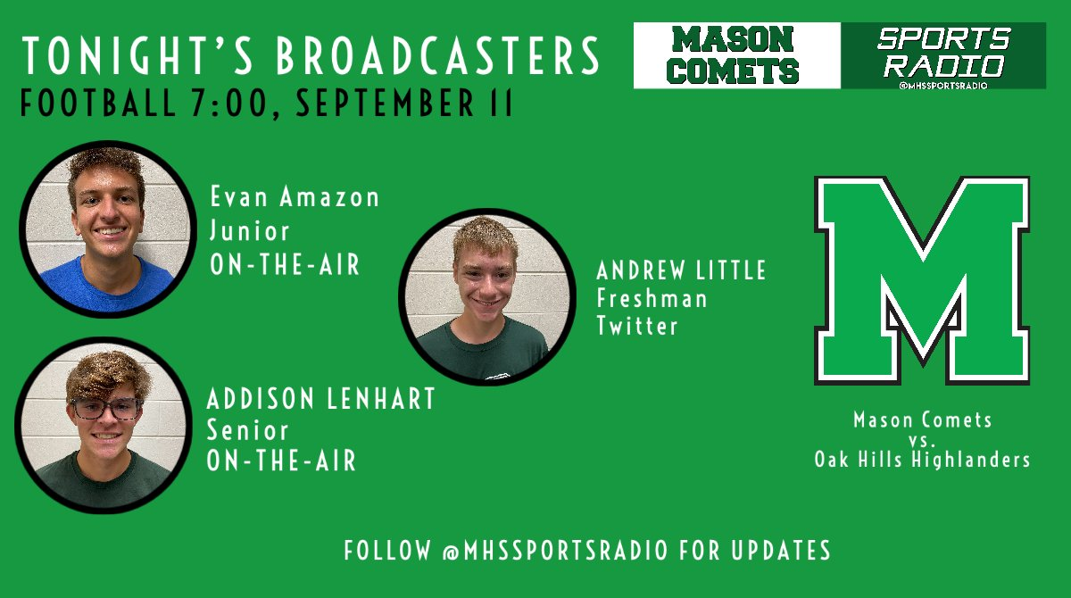 Meet the broadcast crew for tonight's @MasonCometsFB game against Oak Hills. This crew will be delivering the game on air & on twitter. Tune in at 7:00. The Comets look to improve to 3-0, @evan_amazon Addison & Andrew will have all the action covered. @gmcsports @DarinLittle36 https://t.co/qerIhc8Sf2
