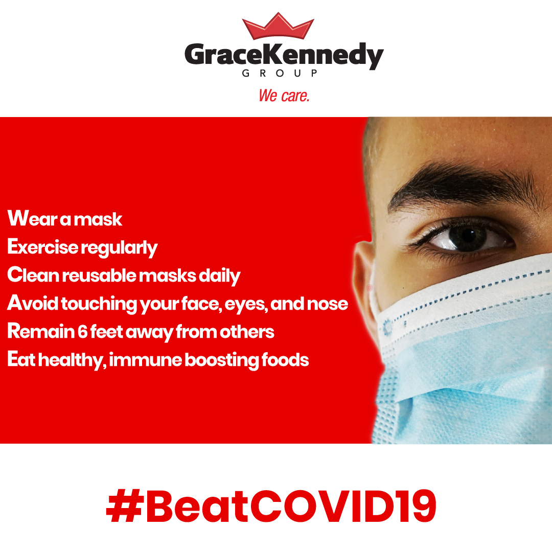 Help #BeatCOVID19 by:   Wearing a mask  Exercising regularly  Cleaning reusable masks daily  Avoiding touching your face, eyes, and nose  Remaining 6 feet away from others  Eating healthy, immune-boosting foods   #WeAreGraceKennedy #WeCare #BeatCOVID19 #WearAMask https://t.co/z7DG2gzPnp