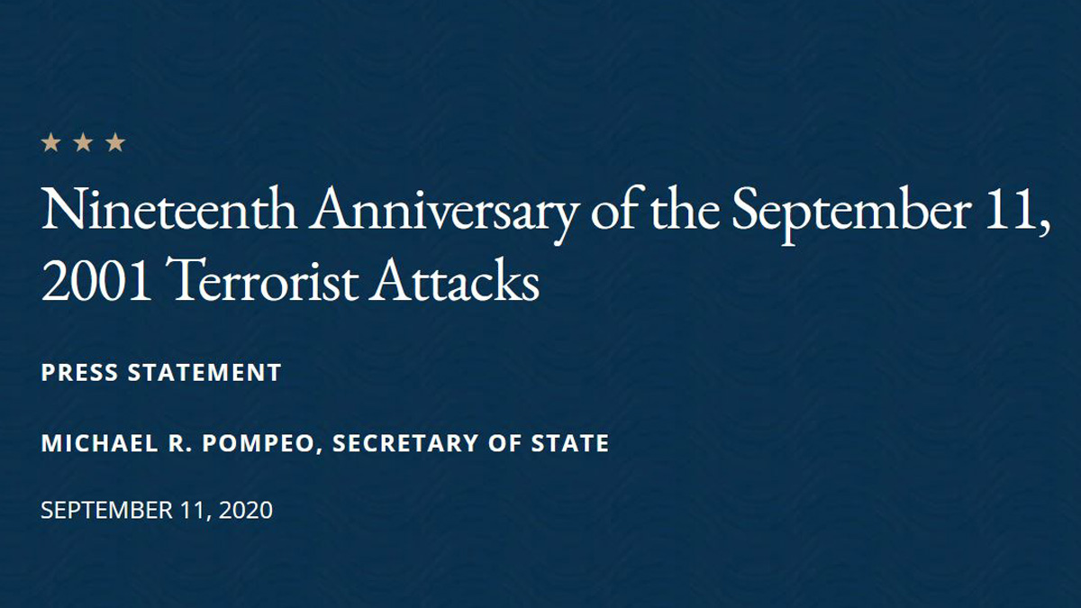 .@SecPompeo: We remember & honor the nearly 3,000 people who were killed in the terrorist attacks in our country 19 years ago on Sept. 11. We join w/ people across the globe in remembering the victims of 9/11. Those who were lost will never be forgotten. https://t.co/DuC0FxI0nQ https://t.co/EhQV3zoagC