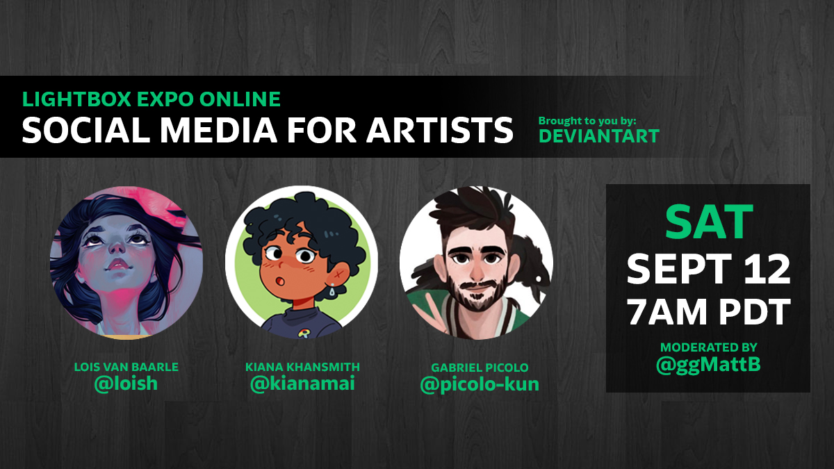 Tomorrow at 7am, you wont want to miss this @DeviantArt panel over at @LightBoxExpo! Chatting with @loishh, @kianamaiart, and @_gabrielpicolo about how to navigate social media as an artist! lightboxexpo.com/live-now/ #lbx2020