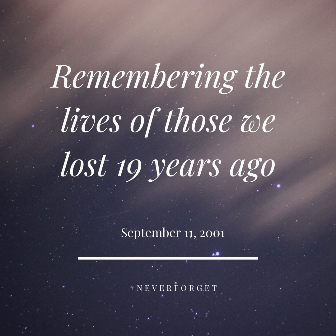 Today we remember the lives of those we lost 19 years ago #NeverForget
