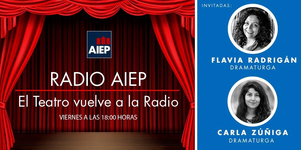No te pierdas esta nueva edición de  #ElTeatroVuelvealaRadio por @RadioAiepOnline 🌟  Hoy conversamos con las dramaturgas Flavia Radrigán y Carla Zúñiga, con quienes analizaremos la estructura de los textos audiovisuales.  → https://t.co/n2iEohtCdS https://t.co/n6BO7jJPbC