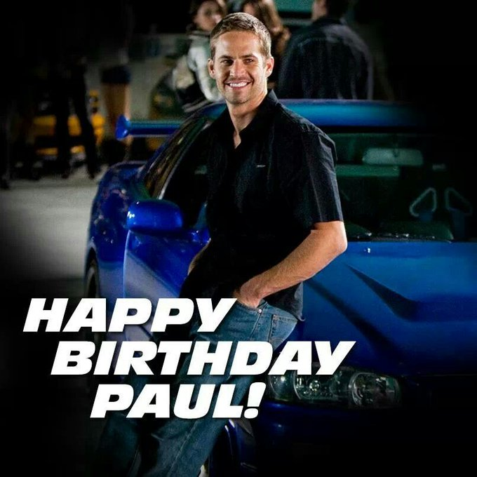 Happy heavenly birthday paul walker        you Am truly missed hope you have a wonderful day