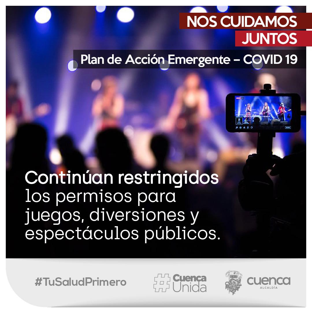 """""""¡La Pandemia no ha terminado!  Plan de Acción Emergente – COVID 19  Continúan restringidos los permisos para juegos, diversiones y espectáculos públicos.  #TuSaludPrimero #NosCuidamosJuntos #CuencaUnida"""" https://t.co/QGbCFuoAbo"""