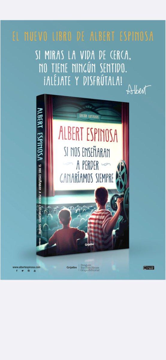 """albert espinosa on Twitter: """"En 25 días, el 8 de octubre sale mi nuevo  libro: """"Si nos enseñaran a perder, ganaríamos siempre"""". Si miras la vida de  cerca, no tiene ningún sentido. ¡"""