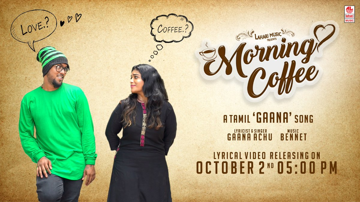 "#LahariMusic Presents #MorningCoffee, A Tamil ""GAANA"" Song. Lyricist & Singer: @achu_gana  Music : #Bennet Lyric Video releasing on Oct 2nd at 5 PM."