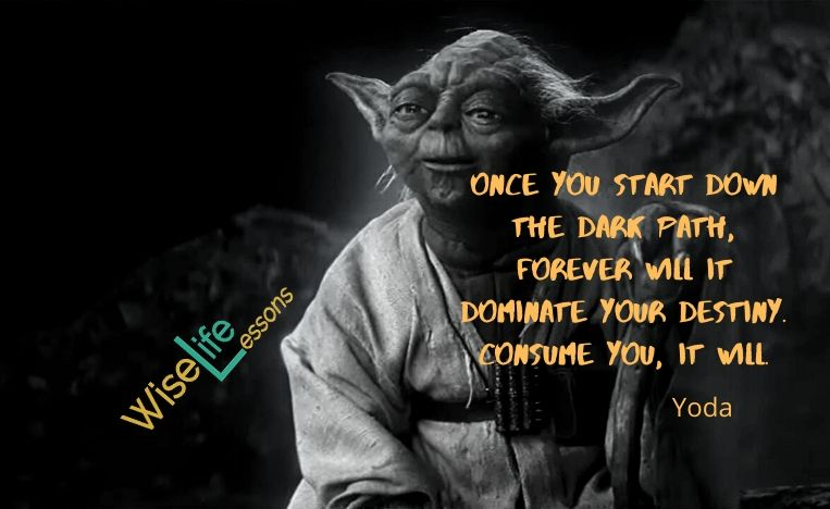 Once you start down the dark path, forever will it dominate your destiny. Consume you, it will. -Yoda Via Wise Life Lesson    https://t.co/JmVA203ajZ #quotes #inspiration https://t.co/12RWd8b5bu