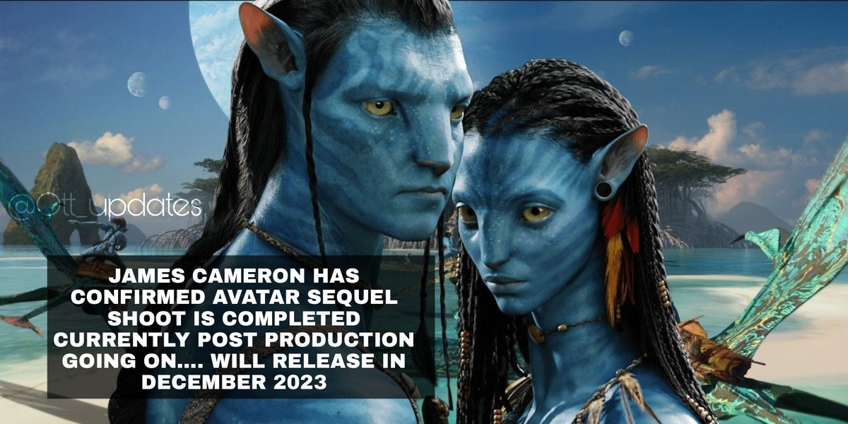 #JamesCameron's #Avatar sequel post production work going on December 2022 release https://t.co/0bdjD8SyHd