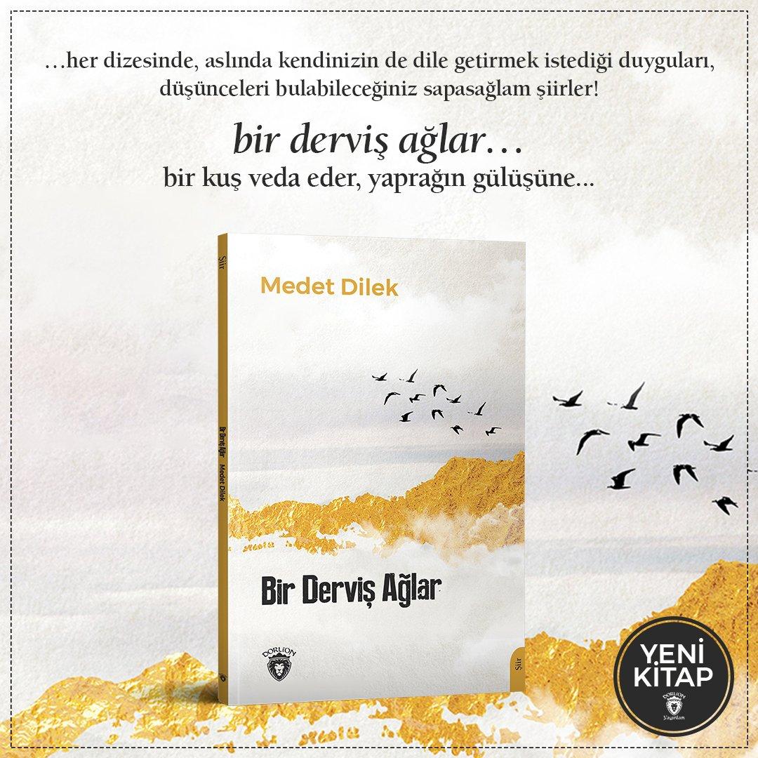 """#YENİKİTAP #TANITIM  Medet Dilek, """"Bir Derviş Ağlar"""" adlı şiir kitabıyla Dorlion Yayınları'nda!  İncelemek ve satın almak için: İnsancıl Kitap: https://t.co/HbmyuDhAn9  #edebiyat #MedetDilek #BirDervişAğlar #şiir #kitap #book #neokumalı #önerikitap #alıntı #öneri #kitapalıntısı https://t.co/iGfWC20Gry"""