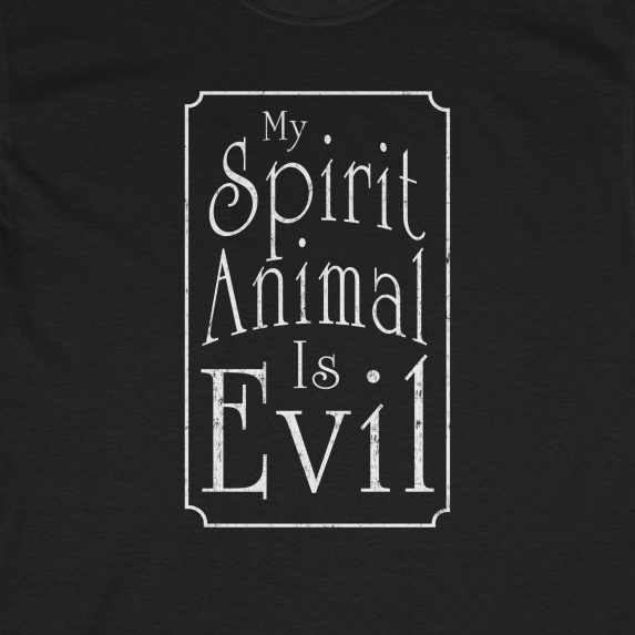My Spirit Animal Is Evil - T-Shirt. With all of the Spirit Animal choices out there they can't all be good right?  https://t.co/huZl5sPESo  #tshirt #tee #tees #shirts #insult #offensive #rude #funny #spiritanimal #spiritguide https://t.co/n9rS3AvrR2