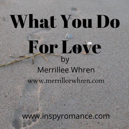 What You Do For Love by Merrillee Whren https://t.co/mmFKx9PVT0 via @InspyRomance @MerrilleeWhren https://t.co/C3nbLgaIhF