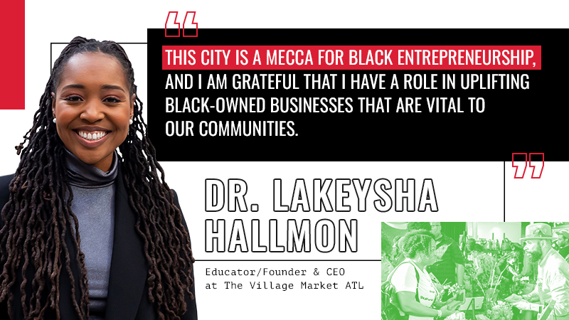 Dr. Lakeysha Hallmon, founder and CEO of @TheVillageMarketATL, moved to ATL with her mother's blessing. Since then, she's helped circulate $2.7 mil+ to Black-owned businesses. She came with big dreams and made an even bigger impact — that's #AtlantaMade. #ChooseATL https://t.co/9QKYoa1Qip