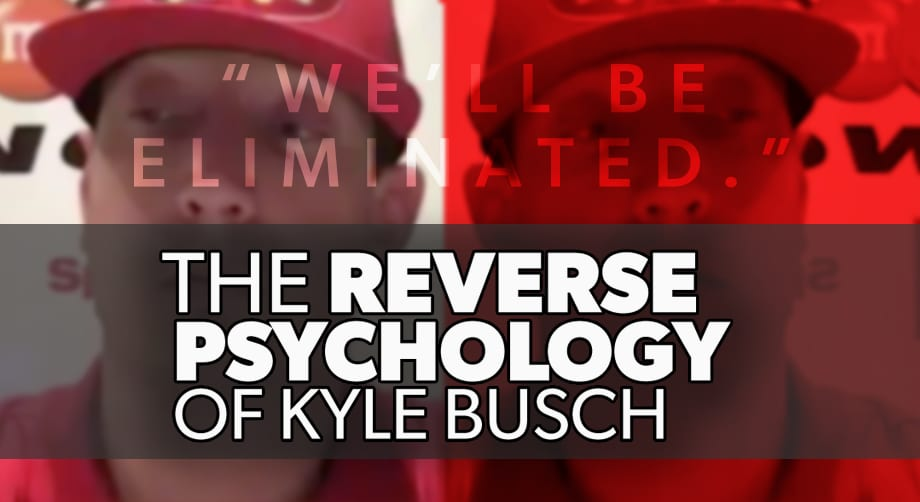 "When Kyle Busch said ""We'll be eliminated,"" he knew what he was doing.  That's because Kyle Busch has long been a master at reverse psychology.  Need proof? Here you go -> https://t.co/fz2Pgl1ttr  #NASCAR.com https://t.co/7u2jGido5z"
