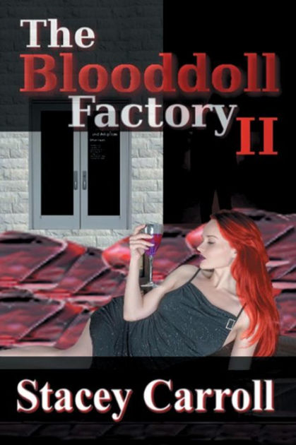 """The Blooddoll Factory II William Wilson is torn as a new clinic director (Kane Devonshire) takes over ESA and continues to sell babies as vampire food.   #fiction #paranormal #erotica #vampire #BN""     The Blooddoll Factory II