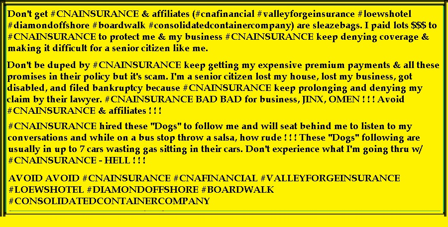 Don't get #CNAInsurance & affiliates keep denying coverage sleazebags. Don't be duped by #CNA Insurance just keep getting my premium payments & all these promises in their policy it's scam.I lost my home, lost my business, got disabled & filed bankruptcy.#BlackLivesMatterUK https://t.co/uTWVmmvn8W https://t.co/DiLQGmLBn1