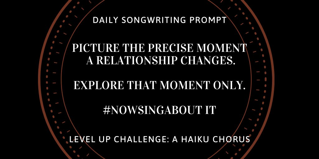 ~Daily Songwriting Prompt~  Picture the precise moment a relationship changes.  Explore that moment only.  #NowSingAboutIt  Level Up Challenge: A haiku chorus.  #songwriting #songwriter #music #singersongwriter #musician #writingprompt #songwritingprompt https://t.co/oCxHcc7UF5