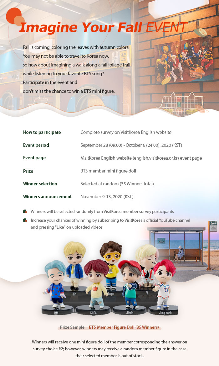 Imagine Your Fall event! 🎊 Complete a survey for a chance to win a BTS member mini figure doll! 🎤💜  Event period: September 28-October 6 Survey: VisitKorea English website   #VisitKorea later #kto #OurHeartsAreAlwaysOpen #btsfigure https://t.co/gkCF8JRf2s