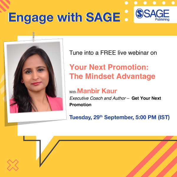 #EngageWithSAGE  Tune into a live webinar on 'Your Next Promotion: The Mindset Advantage' with Manbir Kaur, author of Get Your Next Promotion!   REGISTER NOW@ https://t.co/BJHeedU6r0   #livewebinar #leadership #promotion #workplace #corporate https://t.co/ju2Mv0Kg8Z