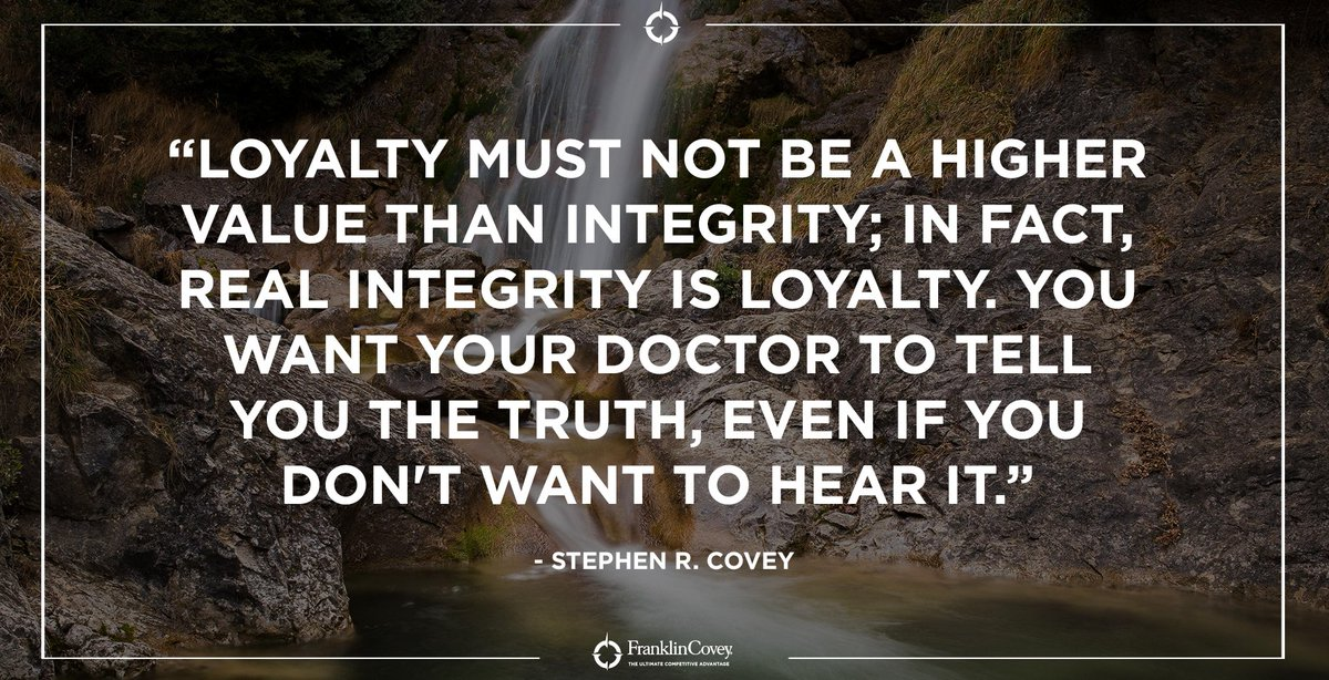 """""""Loyalty must not be a higher value than integrity; in fact, real integrity is loyalty. You want your doctor to tell you the truth, even if you don't want to hear it."""" - Stephen R. Covey #ethics #values #transparency #loyal #ethical https://t.co/tGoTJXwF9o"""