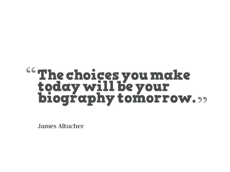 The choices you make today will be your biography tomorrow. - James Altucher  #quote #wednesdaywisdom https://t.co/H6nOCIgkCl