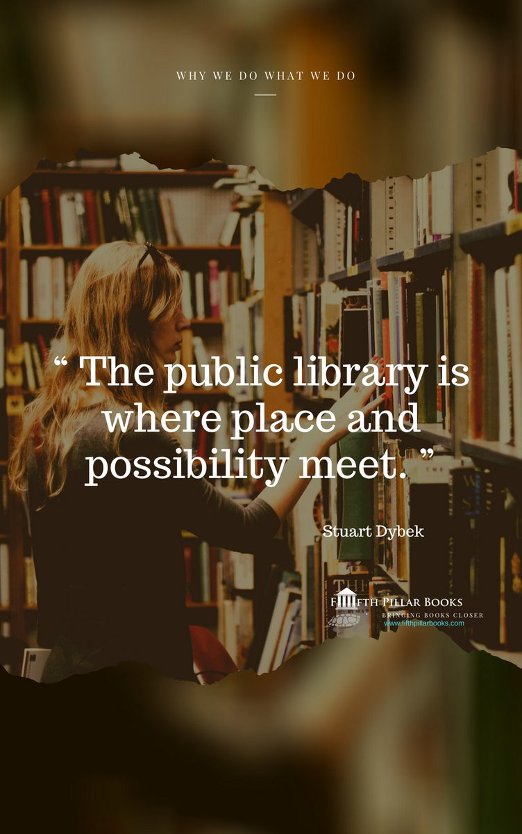 """""""The public library is where place and possibility meet.""""  ― Stuart Dybek  #FifthPillarBooks #BringingBooksCloser #StaySafe https://t.co/HBVZnUDTbr"""