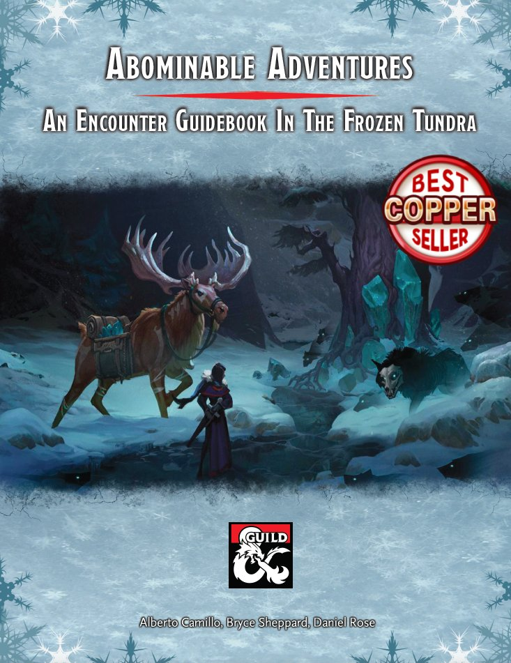 Are you running #IcewindDale ? We got you back!  Best selling COPPER #AbominableAdventure is a collection of Tier 1 side stories for #dnd5e. ❄ 12 encounters ❄ Amazing artworks ❄ A print-friendly version ❄ Battle maps ❄ New creatures!  https://t.co/F6TUMOE1B5  #guildbulletin https://t.co/T7xGzk2jOZ