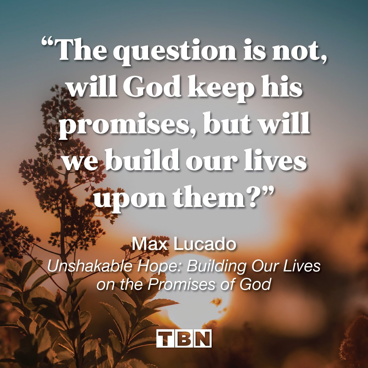 """""""The question is not, will God keep His promises, but will we build our lives upon them?"""" - Max Lucado, Unshakable Hope: Building Our Lives on the Promises of God  #QOTD #quoteoftheday https://t.co/SSikQX3VAM"""