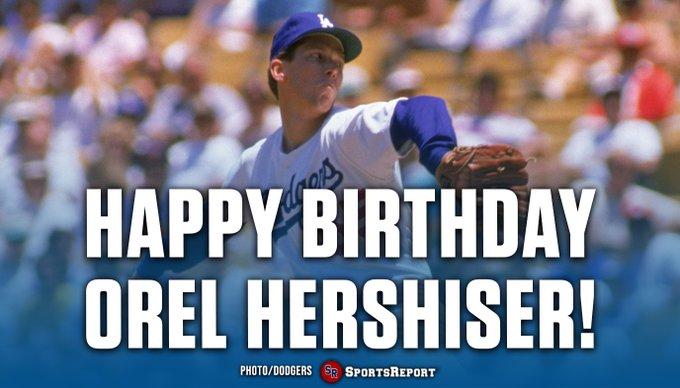 Fans, let\s wish legend Orel Hershiser a Happy Birthday! GO DODGERS!!