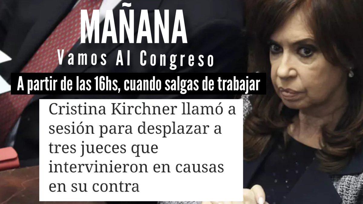 🇦🇷 VAMOS AL CONGRESO 🇦🇷  A partir de las 16hs, hora a la que empieza la sesión en Senadores.  Cristina Kirchner llamó a sesionar al Senado para desplazar a 3 jueces de las causas judiciales que la complican.  ¡TENEMOS QUE ESTAR AHÍ! BASTA DE IMPUNIDAD. https://t.co/3Wx8dEyJaR