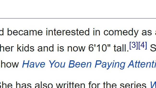 A cruel and very funny trick someone is playing right now is just gradually adjusting my height inch by inch on my wikipedia page so that people think Im an actual giant