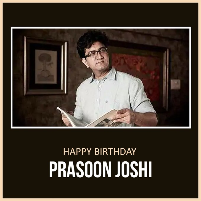 Happy Birthday prasoon joshi. Stay happy and healthy sir