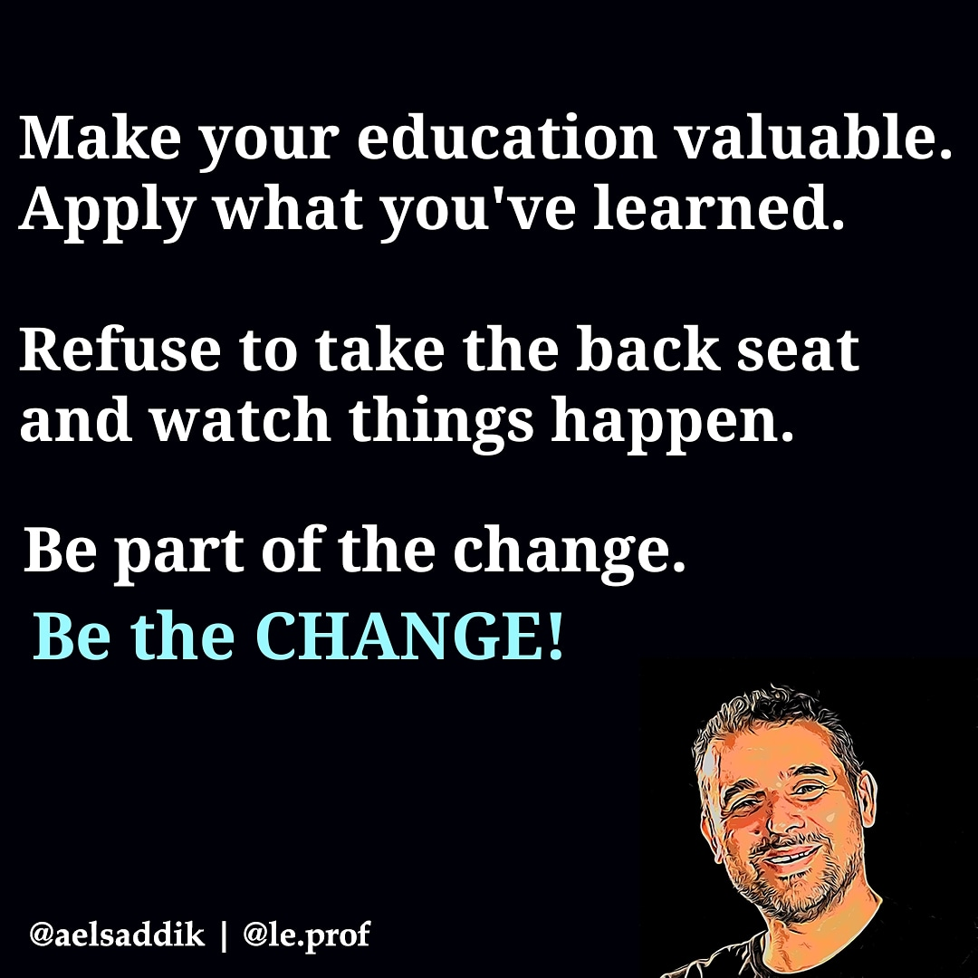 Make your #education valuable. Apply what you #learn . Refuse to take the back seat and watch things happen. Be the #change   #WednesdayWisdom #learning #LeadershipMatters #leadbyexample #digitaltransformation #لبنان_قضيتي #لبنان #BackToSchool https://t.co/WaQWXs6zSF