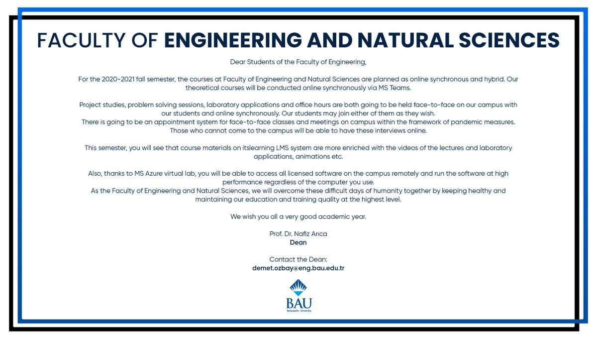 Important Announcement About the 2020-2021 Academic Year Fall Semester Hybrid Educational Model for Bahçeşehir University faculty of Engineering and Natural Sciences!  https://t.co/9TZxLCvdAM https://t.co/dmnWIUhJP7