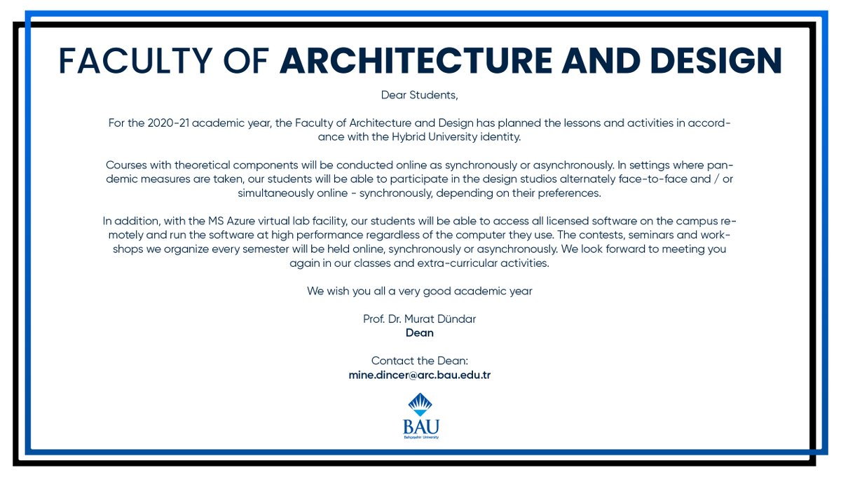 Important Announcement About the 2020-2021 Academic Year Fall Semester Hybrid Educational Model for Bahçeşehir University faculty of Architecture and Design!  https://t.co/4o4I5zA41w https://t.co/y0GZpbTicr
