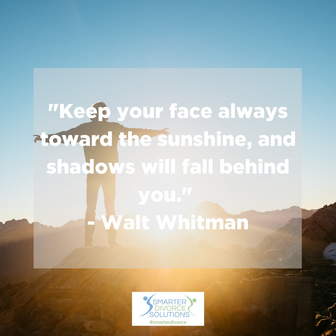 """Keep your face always toward the sunshine, and shadows will fall behind you."" - Walt Whitman . #SmarterDivorceSolutions #DivorceDoneDifferently #Divorce #Mediation #CDFA #Inspiration #Quotes . https://t.co/yXJHZVgFOI"