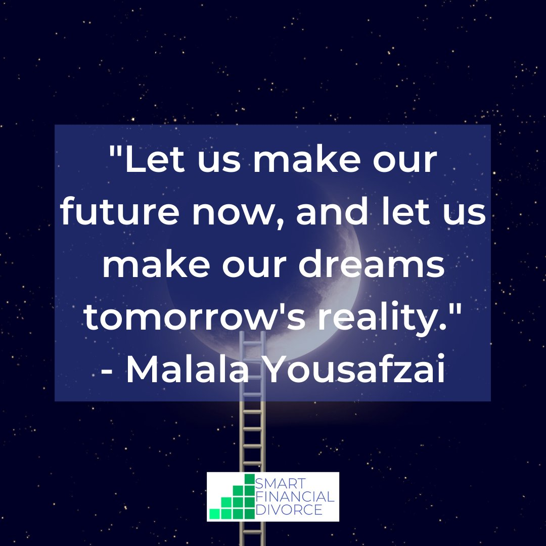 """Let us make our future now, and let us make our dreams tomorrow's reality."" - Malala Yousafzai . #CDFA #Divorce #SmartFinancialDivorce #Inspiration #Quote #InspirationalQuote https://t.co/He5hm8nN3l"